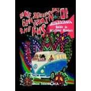 Adventures of Benjamin the Bus: Hitchhikers Guide to Spiritual Mastery
