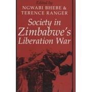 Society in Zimbabwe's Liberation War by Ngwabi Bhebe