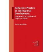 Reflective Practice as Professional Development by Atsuko Watanabe