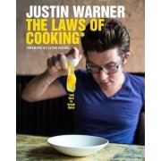 The Laws of Cooking ... and How to Break Them by Justin Warner