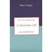 A Darwinian Left by Decamp Professor of Bioethics Peter Singer