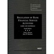 Regulation of Bank Financial Service Activities by Lissa Broome