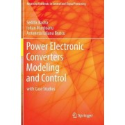 Power Electronic Converters Modeling and Control by Seddik Bacha
