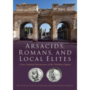 Arsacids, Romans and Local Elites: Cross-Cultural Interactions of the Parthian Empire