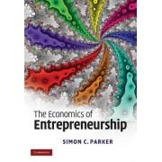 The Economics of Entrepreneurship by Simon C. Parker