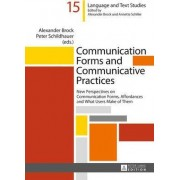 Communication Forms and Communicative Practices by Alexander Brock