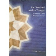 Ibn 'Arabi and Modern Thought by Peter Coates