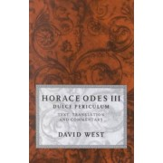 Horace Odes III Dulce Periculum by David West