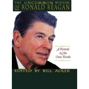 The Uncommon Wisdom of Ronald Reagan by Bill Adler