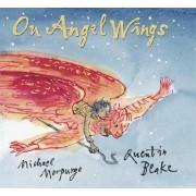 On Angel Wings by M.B.E Michael Morpurgo