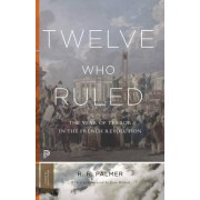 Twelve Who Ruled by R. R. Palmer