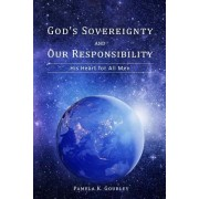 God's Sovereignty and Our Responsibility: His Heart for All Men