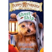 Puppy Pirates Super Special #1 Ghost Ship by Erin Soderberg