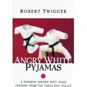 Angry White Pyjamas by Robert Twigger
