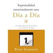 Espiritualidad Emocionalmente Sana - Dia a Dia: Un Peregrinar de Cuarenta Dias Con El Oficio Diario