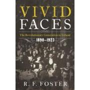 Vivid Faces: The Revolutionary Generation in Ireland, 1890-1923