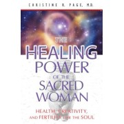 The Healing Power of the Sacred Woman: Health, Creativity, and Fertility for the Soul, Paperback