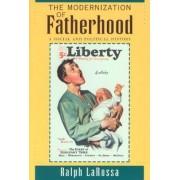 The Modernization of Fatherhood by Ralph LaRossa