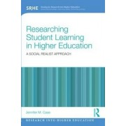 Researching Student Learning in Higher Education by Jennifer M. Case