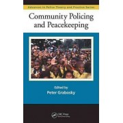 Community Policing and Peacekeeping by Peter Grabosky
