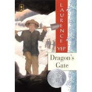 Dragon's Gate by Laurence Yep Ph.D.