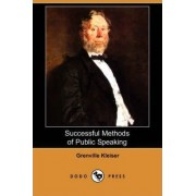 Successful Methods of Public Speaking (Dodo Press) by Grenville Kleiser