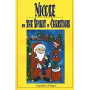 Nicole and the Spirit of Christmas by Randolph E F Pepper