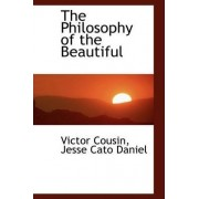 The Philosophy of the Beautiful by Jesse Cato Daniel Victor Cousin