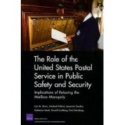 The Role of the United States Postal Service in Public Safety and Security by Lois M Davis