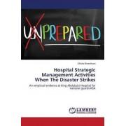 Hospital Strategic Management Activities When the Disaster Strikes by Binashwan Dhuha