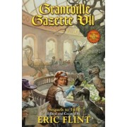 Grantville Gazette: Pt. 7 by Eric Flint