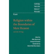 Kant: Religion within the Boundaries of Mere Reason by Immanuel Kant