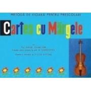 Cartea cu margele. Metoda de vioara pentru prescolari - Elena Schmitzer