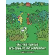 Tad the Turtle It's Okay to Be Different by Angie Lockaby