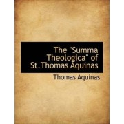 The Summa Theologica of St.Thomas Aquinas by Saint Thomas Aquinas