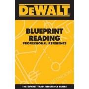 Dewalt Blueprint Reading Professional Reference by Paul Rosenberg