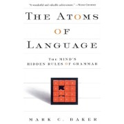 The Atoms of Language: The Mind's Hidden Rules of Grammar
