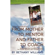 From Mother to Mentor and Father to Coach by Bethany Williams