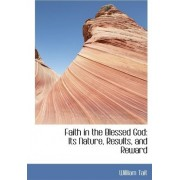 Faith in the Blessed God by Professor of Philosophy William Tait