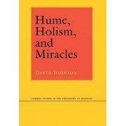 Hume, Holism and Miracles by David Johnson