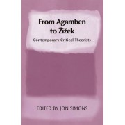 From Agamben to Zizek by Jonathan Simons