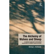 The Alchemy of Wolves and Sheep: A Relational Approach to Internalized Perpetration in Complex Trauma Survivors
