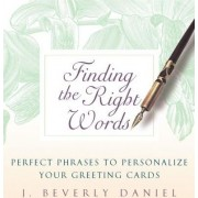 Finding the Right Words by J Beverly Daniel