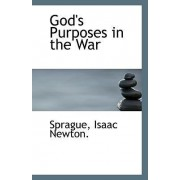 God's Purposes in the War by Sprague Isaac Newton