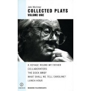Mortimer: Collected Plays: Volume 1 by Sir John Mortimer