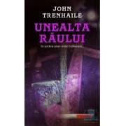 Unealta raului - John Trenhaile