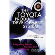 The Toyota Product Development System by James Morgan