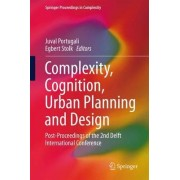 Complexity, Cognition, Urban Planning and Design 2016 by Juval Portugali