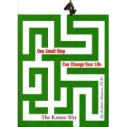 One Small Step Can Change Your Life by Robert Maurer