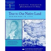 True to Our Native Land by Primary Source Inc.